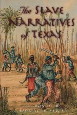Slave Narratives of Texas