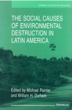 Social Causes of Environmental Destruction in Latin America