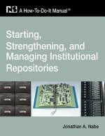 Starting and Managing an Institutional Repository