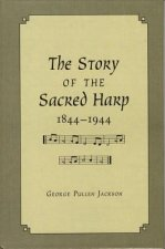 Story of the Sacred Harp, 1844-1944