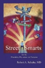 Street Smarts for the Practicing Physician and Surgeon