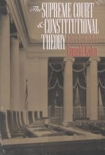 Supreme Court and Constitutional Theory, 1953-93