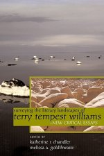 Surveying the Literary Landscapes of Terry Tempest Williams