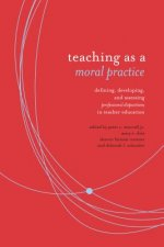 Teaching as Moral Practice
