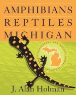 Amphibians and Reptiles of Michigan