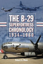 B-29 Superfortress Chronology, 1934-1960