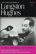 Collected Works of Langston Hughes v. 5; Plays to 1942 -