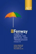 Fenway Guide to Enhancing the Healthcare of Lesbian, Gay, Bisexual and Transgender Patients