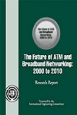 Future of ATM and Broadband Networking