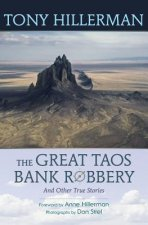 Great Taos Bank Robbery and Other True Stories