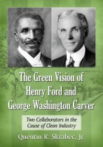 Green Vision of Henry Ford and George Washington Carver