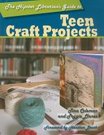 Hipster Librarian's Guide to Teen Craft Projects