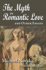 Myth of Romantic Love and Other Essays