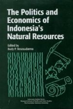 Politics and Economics of Indonesia's Natural Resources