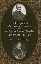 Reception of Pragmatism in France and the Rise of Roman Catholic Modernism, 1890-1914