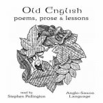 Old English Poems, Prose and Lessons