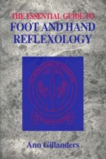 Essential Guide to Foot and Hand Reflexology