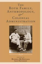 Roth Family, Anthropology, and Colonial Administration