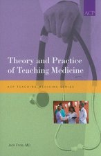 Theory and Practice of Teaching Medicine