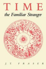Time, the Familiar Stranger