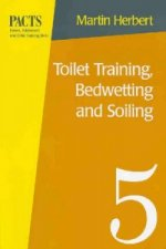 Toilet Training, Bedwetting and Soiling