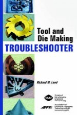 Tool and Die Making Troubleshooter