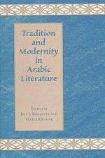 Tradition and Modernity in Arabic Literature