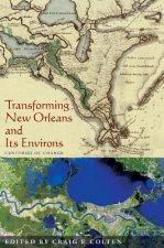 Transforming New Orleans and Its Environs