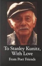 Tribute to Stanley Kunitz on His 96th Birthday