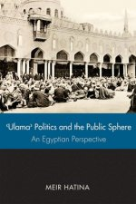 'Ulama', Politics, and the Public Sphere