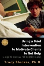 Using a Brief Intervention to Motivate Clients to Get Help