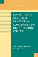 Using Evidence to Inform Practice for Community and Organizational Change