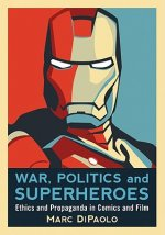 War, Politics and Superheroes