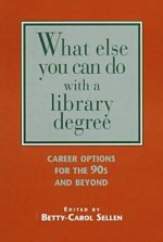 What Else Can You Do with a Library Degree?