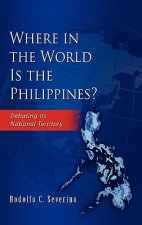 Where in the World Is the Philippines? Debating Its National Territory