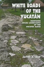 White Roads of the Yucatan