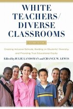 White Teachers / Diverse Classrooms