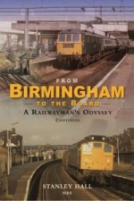 From Birminham to the Board: A Railwayman's Odyssey Continues