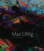 Max Uhlig Grown From Nature