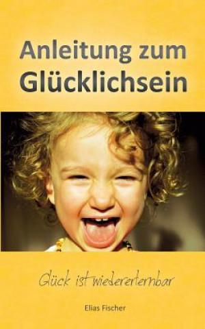 Anleitung zum Glucklichsein
