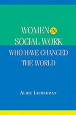 Women in Social Work Who Have Changed the World