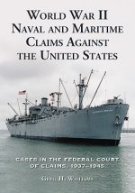 World War II Naval and Maritime Claims Against the United States