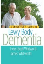 Caregivers Guide to Lewy Body Dementia