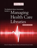 Medical Library Association Guide to Managing Health Care Libraries