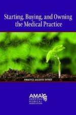 Starting, Buying and Owning a Medical Practice