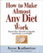 How to Make Almost Any Diet Work