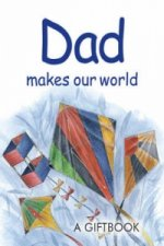 Dad Makes Our World