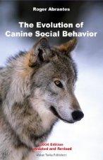 EVOLUTION OF CANINE SOCIAL BEHAVIOR