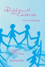 Difficult Children: There is No Such Thing