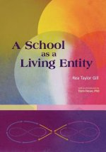 School as a Living Entity